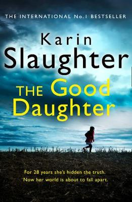 Cover for The Good Daughter The Best Thriller You Will Read This Year by Karin Slaughter