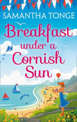 Breakfast Under a Cornish Sun by Samantha Tonge