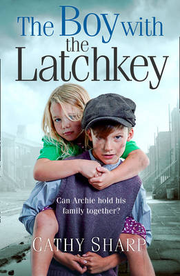 Cover for The Boy with the Latch Key by Cathy Sharp