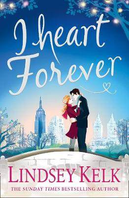 Cover for I Heart Forever by Lindsey Kelk