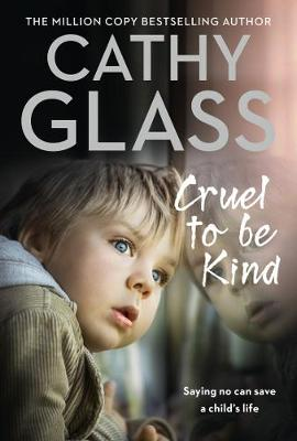 Cover for Cruel to Be Kind by Cathy Glass