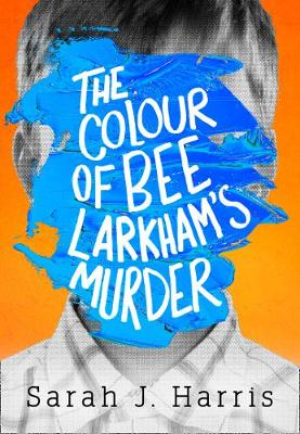 Cover for The Colour of Bee Larkham's Murder by Sarah J. Harris
