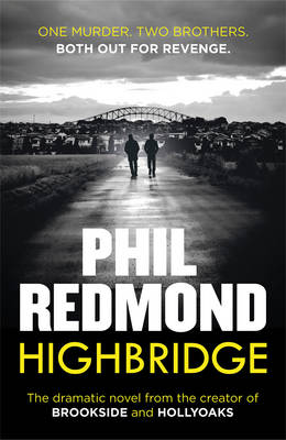 Highbridge by Phil Redmond