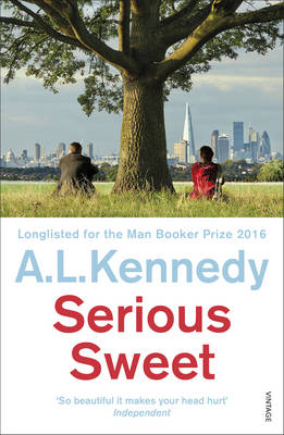 Cover for Serious Sweet by A. L. Kennedy