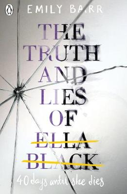 Cover for The Truth and Lies of Ella Black by Emily Barr