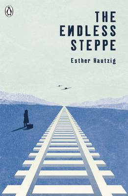 The Endless Steppe by Esther Hautzig