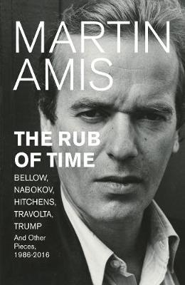 Cover for The Rub of Time by Martin Amis
