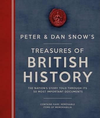 The Peter & Dan Snow's Treasures of British History by Peter Snow, Dan Snow