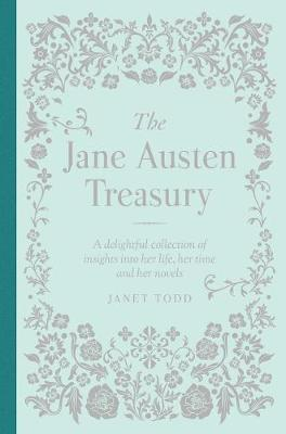 The Jane Austen Treasury by Janet Todd