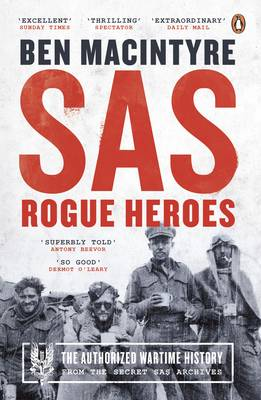 Cover for SAS Rogue Heroes - The Authorized Wartime History by Ben Macintyre