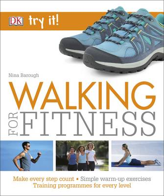 Walking for Fitness Make Every Step Count by Nina Barough