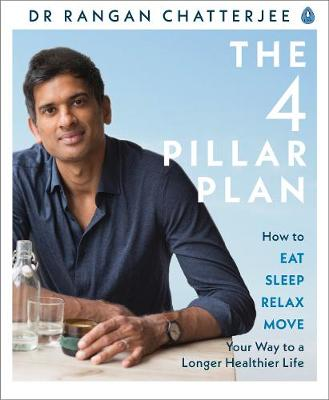 The 4 Pillar Plan by Dr. Rangan Chatterjee