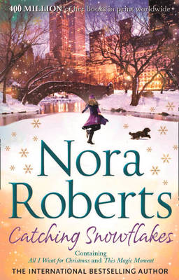 Catching Snowflakes by Nora Roberts