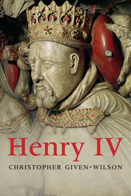Henry IV by Chris Given-Wilson