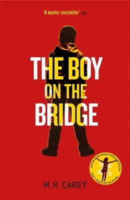 Cover for The Boy on the Bridge by M. R. Carey
