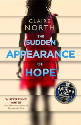 Cover for The Sudden Appearance of Hope by Claire North