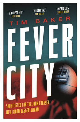Cover for Fever City A Thriller by Tim Baker