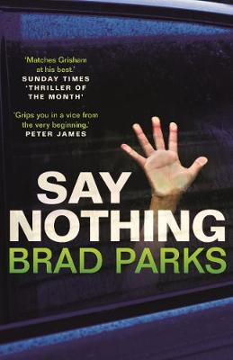 Cover for Say Nothing by Brad Parks