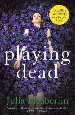 Cover for Playing Dead by Julia Heaberlin