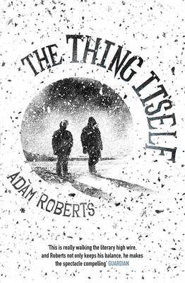 Cover for The Thing Itself by Adam Roberts