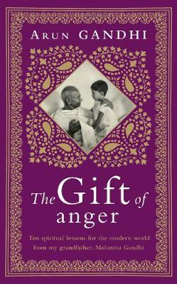 The Gift of Anger by Arun Gandhi