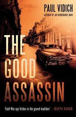 Cover for The Good Assassin by Paul Vidich