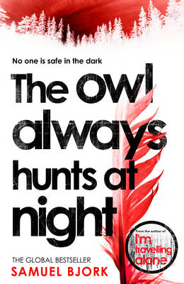 The Owl Always Hunts at Night by Samuel Bjork
