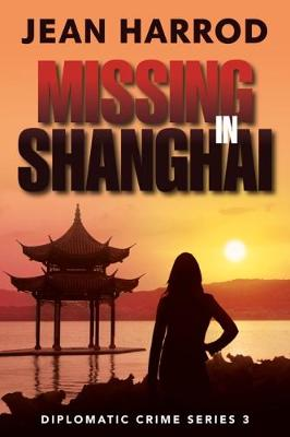 Cover for Missing in Shanghai by Jean Harrod