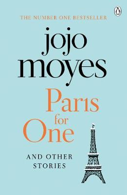 Cover for Paris for One and Other Stories by Jojo Moyes