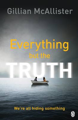 Cover for Everything but the Truth by Gillian McAllister