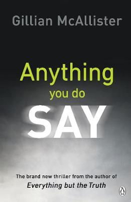 Cover for Anything You Do Say by Gillian McAllister