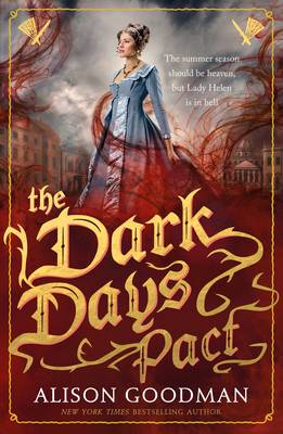 Cover for The Dark Days Pact A Lady Helen Novel by Alison Goodman