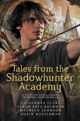 Cover for Tales from the Shadowhunter Academy by Cassandra Clare, Sarah Rees Brennan, Maureen Johnson, Robin Wasserman