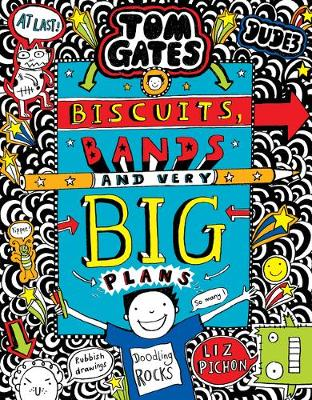 Cover for Tom Gates: Biscuits, Bands and Very Big Plans by Liz Pichon