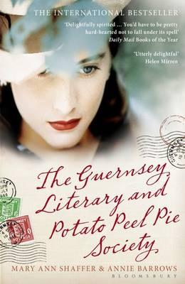 The Guernsey Literary and Potato Peel Pie Society by Mary Ann Shaffer, Annie Barrows