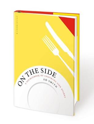 On the Side A Sourcebook of Inspiring Side Dishes by