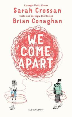 Cover for We Come Apart by Sarah Crossan, Brian Conaghan
