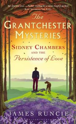 Cover for Sidney Chambers and the Persistence of Love by James Runcie