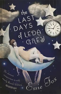 Cover for The Last Days of Leda Grey by Essie Fox