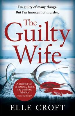 Cover for The Guilty Wife by Elle Croft