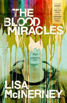 Cover for The Blood Miracles by Lisa McInerney