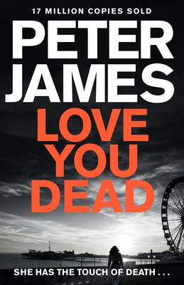 Cover for Love You Dead by Peter James