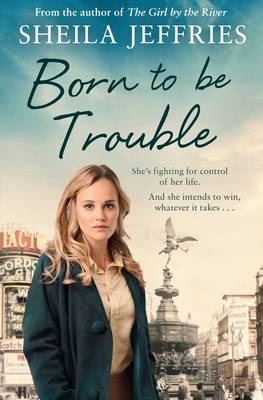 Cover for Born to be Trouble by Sheila Jeffries