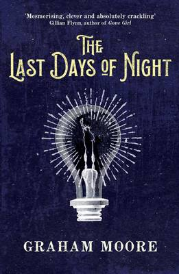Cover for The Last Days of Night by Graham Moore