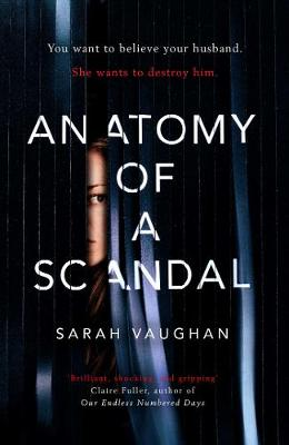Cover for Anatomy of a Scandal by Sarah Vaughan