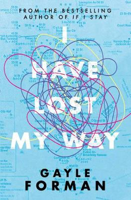 Cover for I Have Lost My Way by Gayle Forman