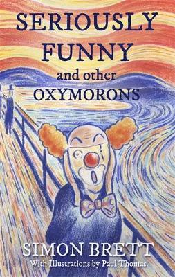 Cover for Seriously Funny, and Other Oxymorons by Simon Brett
