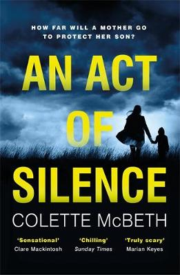 Cover for An Act of Silence A gripping psychological thriller with a shocking final twist by Colette McBeth