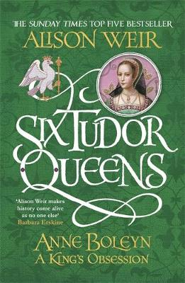 Cover for Six Tudor Queens: Anne Boleyn, A King's Obsession by Alison Weir