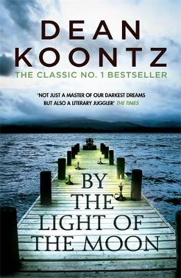 Cover for By the Light of the Moon by Dean Koontz